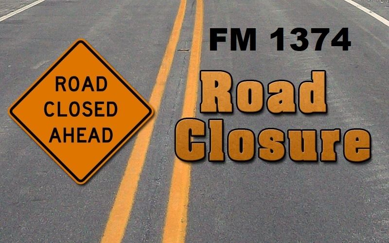Road Closure FM 1374